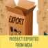 OFFERED: Products Exported from India