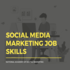 OFFERED: Social Media Marketing Job Skills You Need Right Now