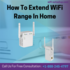 SERVICES: How To Extend Wifi Range In Home