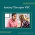 SERVICES: Get Treated from Top Anxiety Therapist NY